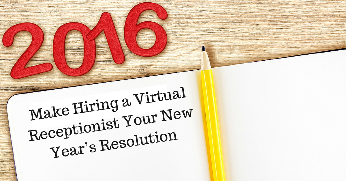 Make-Hiring-a-Virtual-Receptionist-Your-New-Years-Resolution1