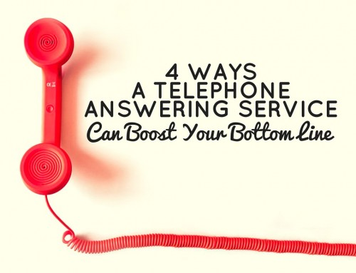 4 Ways a Telephone Answering Service Can Boost Your Bottom Line