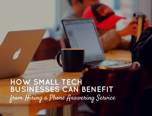 How Small Tech Businesses Can Benefit From Hiring a Phone Answering Service