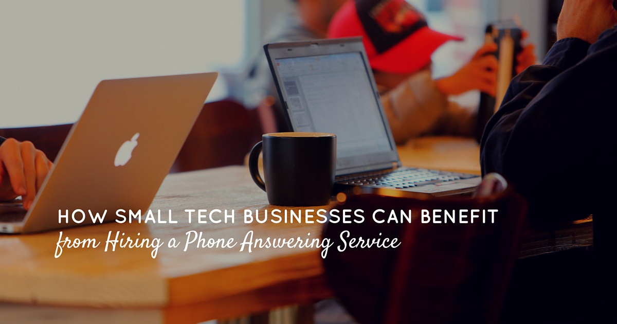How Small Tech Businesses Can Benefit From Hiring a Phone Answering Service_mini
