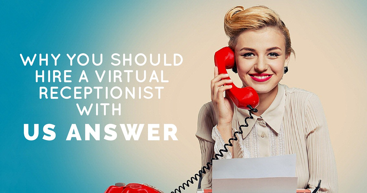 Why You Should Hire a Virtual Receptionist with (1)