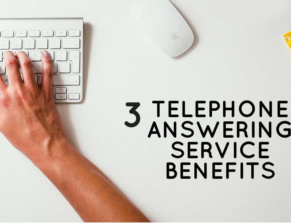 3 Telephone Answering Service Benefits