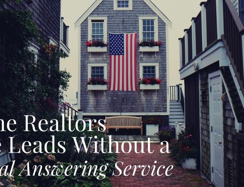 Maine Realtors Lose Leads Without a Virtual Answering Service